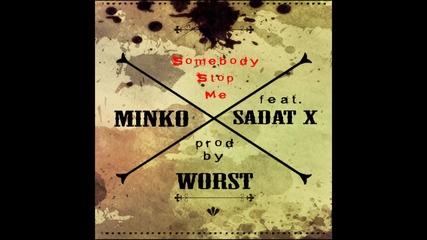 Minko - Somebody stop me (feat. Sadat X) prod by Worst