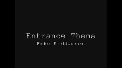 Mma Entrance Theme - Fedor Emelianenko