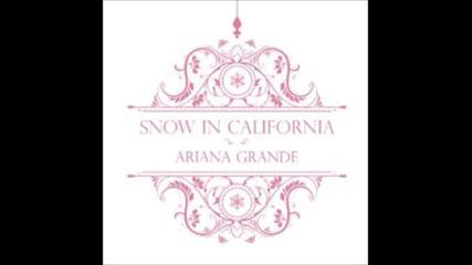 Толкова нежна.. Ariana Grande - Snow In California