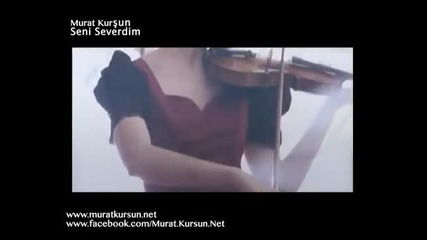 Murat Kursun-seni Severdim 2011