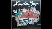 London Boys - Im Gonna Give My Heart