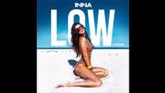 Inna - Low ( A U D I O )