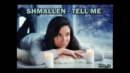 • Shmallen • Tell Me
