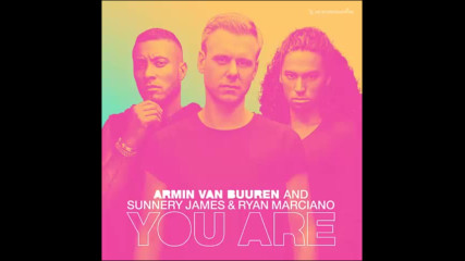 *2017* Armin Van Buuren x Sunnery James & Ryan Marciano - You Are