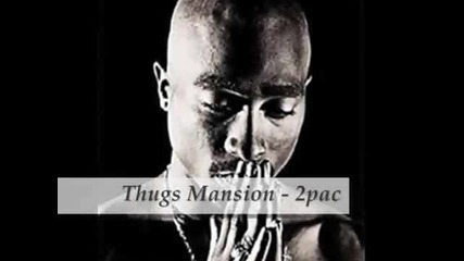 Tupac - Thugz Mansion