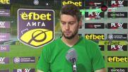 Станислав Костов: Не заслужавахме да загубим, благодаря за топлото посрещане
