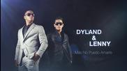 Страхотна! Dyland & Lenny - Más No Puedo Amarte