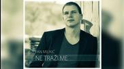 Stefan Milikic - Ne trazi me