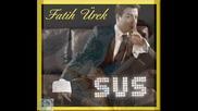 Fatih Urek - Sus
