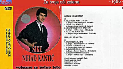 Nihad Kantic Sike - Za tvoje oci zelene - Audio 1986
