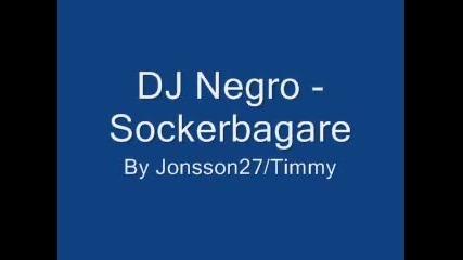 Dj Negro - En Sockerbagare Remix