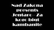 Nad Zakona presents Jentaro - Za kogo biqt kambanite
