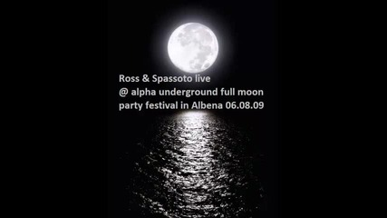 Ross & Spassoto @ Alpha Underground Full Moon Party