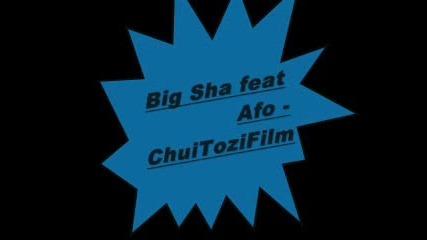 Big Sha Feat Afo - Chuitozifilm