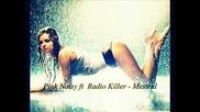 Pумънско ^ Radio Killer ft Pink Noisy - Mestral [new 2012 ] Hq - Xita на Лято 2012