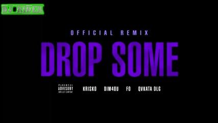 Криско ft. Dim4ou, Fo and Qvkata Dlg - Drop Some ( Official Remix )