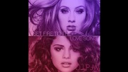 Set Fire to the Love Song (selena Gomez & Adele Mash-up)