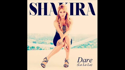 Shakira - Dare (la La La) (original audio)
