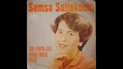 Semsa Suljikovic - Pristajem Na Sve Ftv