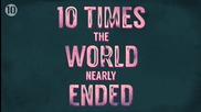 Top 10 пъти когато светът е можел да свърши
