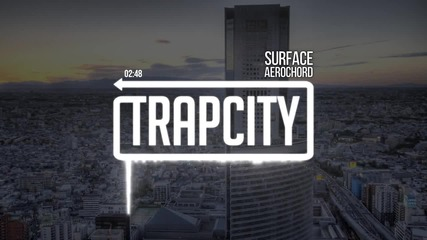 • Trap City • Aero Chord - Surface