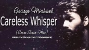 George Michael - Careless Whisperemre Serin Mix