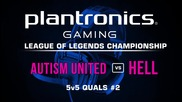 Autism United vs HELL - Plantronics LoL Championship #2