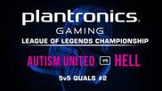 Autism United vs HELL - Plantronics LoL Championship #2