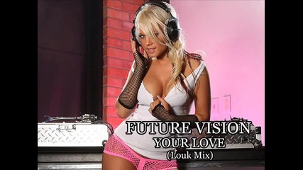 Future Vision - Your Love (louk Mix)