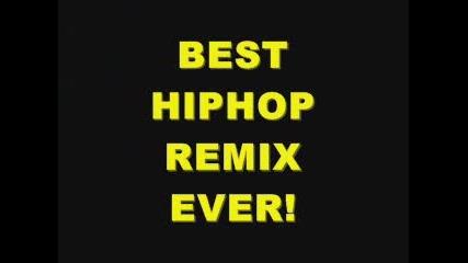Best Hiphop Remix Ever