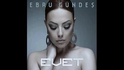 Ebru Gundes 2008 - Evet - Evcilik Oyniyam