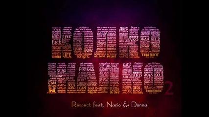 Respect ft. Насьо & Donna - Колко жалко 2