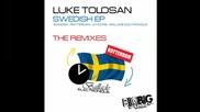 Luke Tolosan - Sweedish Maverickz remix