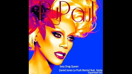 Rupaul - Sexy drag queen ( Official Remix Song)