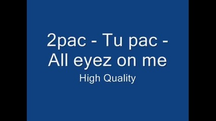 2pac - All eyez on me Hq