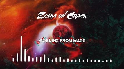Goblins from Mars - Zelda on Crack (original Mix)