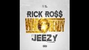 Rick Ross ft. Jeezy - War Ready