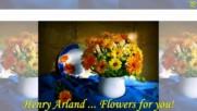 Henry Arland - Цветя за Вас! ...