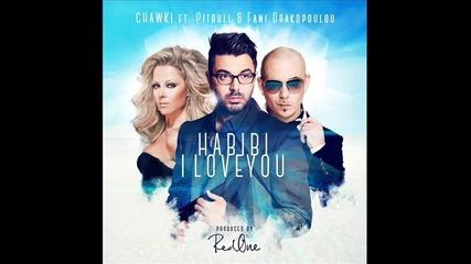 Ahmed Chawki & Pitbull & Fani Drakopoulou - Habibi I Love You