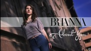 New! 2015 | Brianna - About you