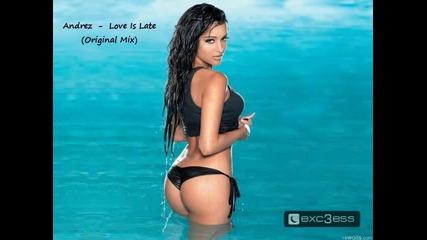 • B O M B • Andrez - Love Is Late