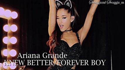 14. Ariana Grande - Knew Better / Forever Boy (аудио) + Текст и Превод