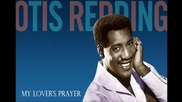 My Lover's Prayer - Otis Redding