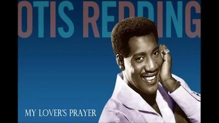 My Lover's Prayer - Otis Redding