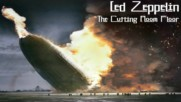 Led Zeppelin - The Cutting Room Floor [ Part Three ]