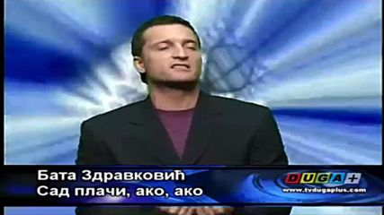 Bata Zdravkovic - Sad placi ako ako