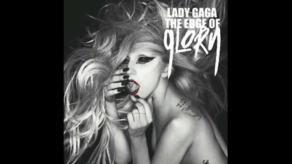 !eксклузивно! Hовата песен на Lady Gaga - The Edge of Glory (9.05.2011)