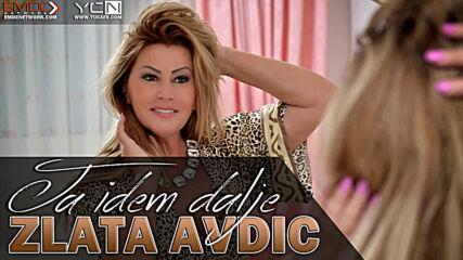 Zlata Avdic - Ja idem dalje (hq) (bg sub)