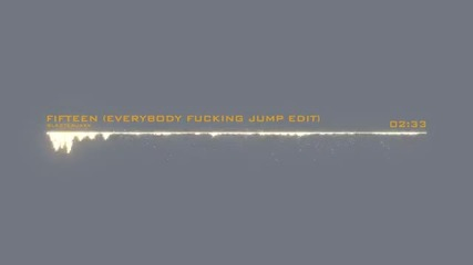 Blasterjaxx - Fifteen (everybody Fucking Jump Edit)