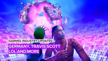 Gaming Industry Updates: Germany, Travis Scott, LoL MSI and more!